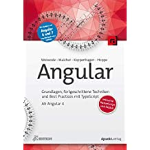 Angular: Grundlagen, fortgeschrittene Techniken und Best Practices mit TypeScript – ab Angular 4 (iX Edition)
