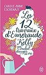 Les 12 travaux d'Emeraude Kelly qui voulait changer sa vie par Eschenazi