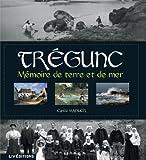 Trégunc, mémoire de terre et de mer de Cyrille Maguer (6 octobre 2013) Relié