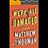 We're All Damaged