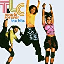 TLC: Now & Forever - The Hits