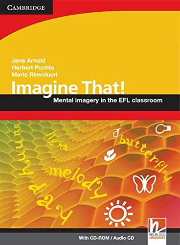 Imagine That! with CD-ROM/Audio CD: Mental Imagery in the EFL Classroom