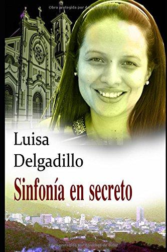 Sinfonía en Secreto por Luisa Fernanda Delgadillo-Saiz