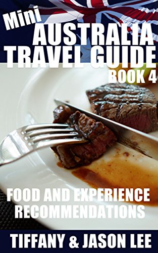 Mini Australia Travel Guide - Book 4: Tips and suggestions to prepare you for your first trip into Australia (Australia, Aussie, Travel Guide, Tips, Customs, Down Under, Holiday) (English Edition)