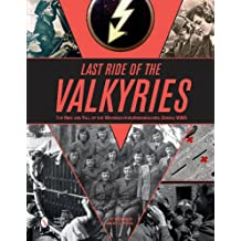 Last Ride of the Valkyries: The Rise and Fall of the Wehrmachthelferinnenkorps During WWII