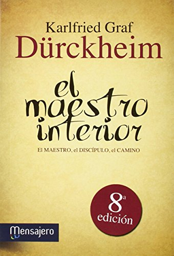 El maestro interior : el maestro, el discípulo, el camino (Yoga, zen)