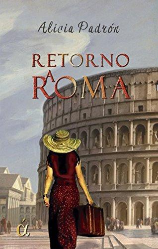Retorno a Roma por Alicia Padrón