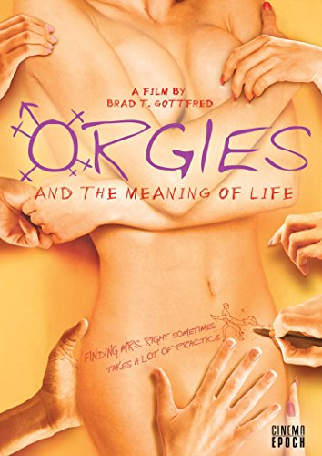 Orgies & the Meaning of Life [Edizione: Germania]