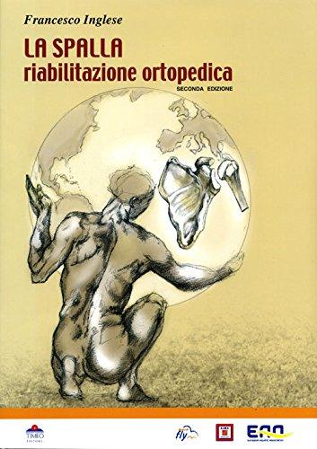 La spalla. Riabilitazione ortopedica