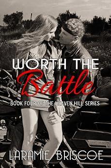Worth The Battle (Heaven Hill Book 4) by [Briscoe, Laramie]