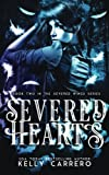 Severed Hearts (Severed Wings Book 2): Volume 2