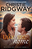 Take Me Home (Billionaire's Beach Book 3) (English Edition)