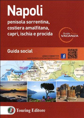Napoli. Penisola sorrentina, costiera amalfitana, Capri, Ischia e Procida. Guida social