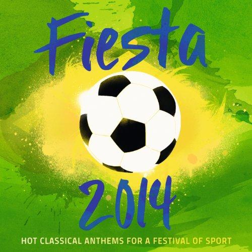 Fiesta 2014 - Hot Classical An...