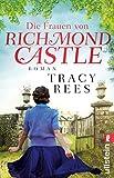 Die Frauen von Richmond Castle von Tracy Rees