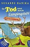 Der Tod sonnt sich im Campingstuhl: Bayernkrimi (Sofia und die Hirschgrund-Morde 2)