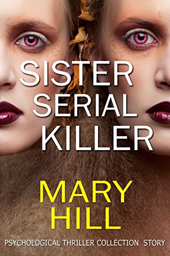 A Mystery Psychological Suspense Collection: Sister Serial Killer: (Gripping, Dark Psychological Suspense)