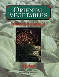 Oriental Vegetables: The Complete Guide for the Gardening Cook by Joy Larkcom (1994-04-15)
