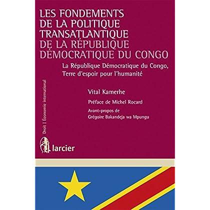 Les Fondements de la Politique Transatlantique de la République Démocratique du Congo: La République Démocratique du Congo, Terre d'espoir pour l'humanité