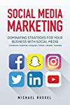 Do You Want To Dominate Social Media in 2017? Would You Like To Learn All About Social Media Marketing? Are You Looking To Take Your Business To New Heights With Up-To-Date Social Media Marketing?                   ★☆★ Read this book for FREE...