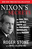 Nixon's Secrets: The Rise, Fall, and Untold Truth about the President, Watergate, and the Pardon