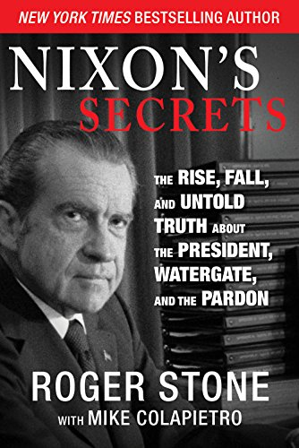 Nixon's Secrets: The Rise, Fall, and Untold Truth about the President, Watergate, and the Pardon (English Edition) - Clinton Tapes
