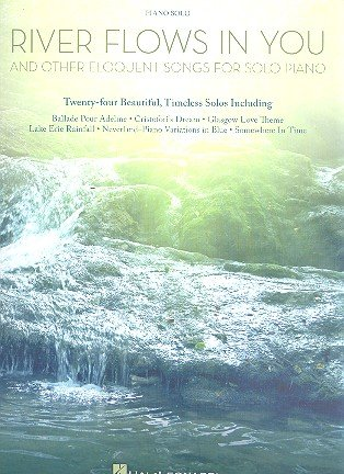 Partition pour piano River Flows In You et autres chansonséloquentes Avec les mélodies les plus populaires de Yiruma, Yann Tiersen, Yanni, Ludovico Einaudi et bien d