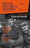 Revue des Deux Mondes janvier 2014: 1914-1918 La fin d'un monde (French Edition)