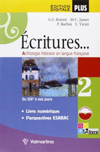Écritures. Anthologie litteraire en langue française. Per le Scuole superiori. Con espansione online: ECRITURES DIG.2 +LD