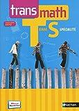 Transmath Terminale S - Spécialité : Programme 2012