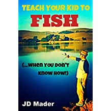 Teach Your Kid to Fish When YOU Don't Know How