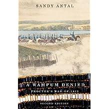 A Wampum Denied: Procter's War of 1812 (Carleton Library Series) (NONE)