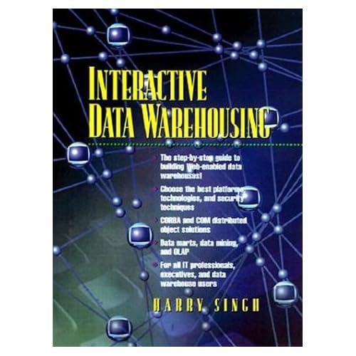 Interactive Data Warehousing by Harinder S. Singh (1998-10-22)