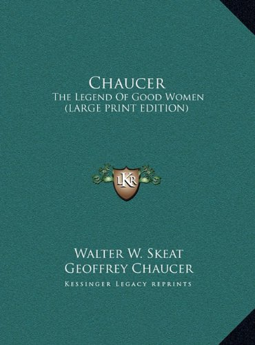 Chaucer: The Legend of Good Women (Large Print Edition)