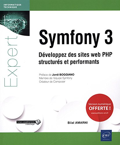 Symfony 3 - Développez des sites web PHP structurés et performants
