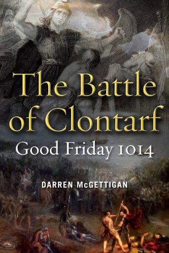 The Battle of Clontarf, Good Friday, 1014