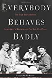 Everybody Behaves Badly: The True Story Behind Hemingway S Masterpiece the Sun Also Rises by Lesley Blume (2016-06-07)