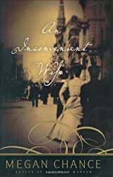 An Inconvenient Wife by Megan Chance (2004-04-22)