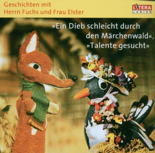 Geschichten mit Herrn Fuchs und Frau Elster. Ein Dieb schleicht durch den Märchenwald. Talente gesucht