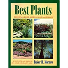 Best Plants for New Mexico Gardens and Landscapes: Keyed to Cities and Regions in New Mexico and Adjacent Areas by Baker H. Morrow (1995-10-01)