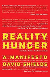 [(Reality Hunger : A Manifesto)] [By (author) David Shields] published on (February, 2011)