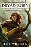Dryad-Born (Whispers from Mirrowen Book 2) by Jeff Wheeler