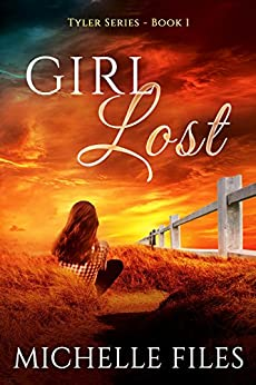 Girl Lost (Tyler Series Book 1) by [Files, Michelle]