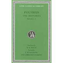 Polybius, the Histories, Volume I: Books 1-2 (Loeb Classical Library)