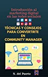 Introducción al marketing digital en redes sociales: Técnicas y consejos para convertirte en community manager