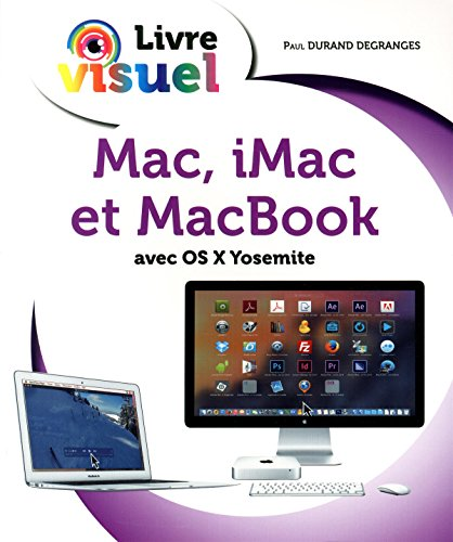 Le Livre visuel - Mac, iMac et MacBook par Paul DURAND-DEGRANGES