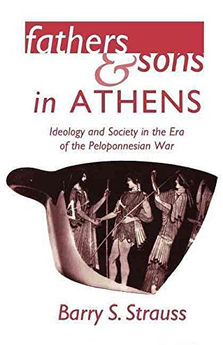 [(Fathers and Sons in Athens : Ideology and Society in the Era of the Peloponnesian War)] [By (author) Barry S. Strauss] published on (March, 1997)