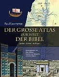 Der große Atlas zur Welt der Bibel: Länder - Völker - Kulturen - Paul Lawrence