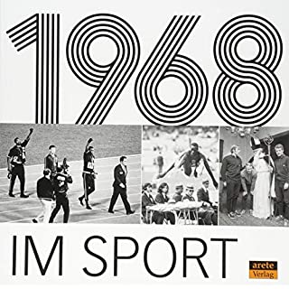 1968 im Sport: Eine historische Bilderreise