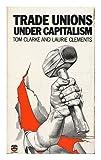 Trade Unions Under Capitalism